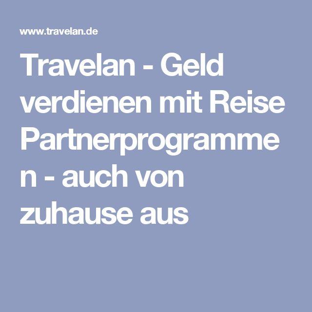 Travelan - Geld verdienen mit Reise Partnerprogrammen - auch von zuhause aus