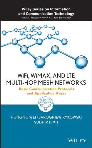 WiFi, WiMAX and LTE Multi-hop Mesh Networks Pdf Download e-Book