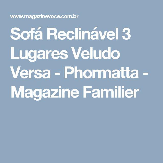 Sofá Reclinável 3 Lugares Veludo Versa - Phormatta - Magazine Familier
