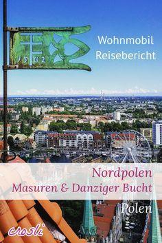Danzig, Masuren, Ostsee - der Norden von Polen und speziell die Danziger Bucht, sehr empfehlenswert für eine Rundreise mit dem Wohnmobil
