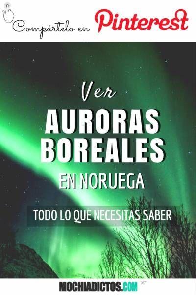 Ver Auroras Boreales en Noruega | La guía definitiva con todo lo que necesitas saber ;)