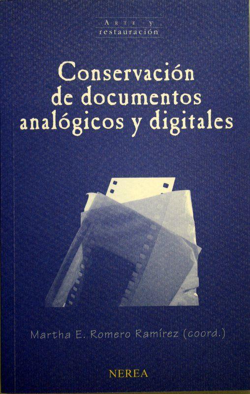 http://revistas.um.es/analesdoc/article/view/252191/191231 Conservación de documentos análogicos y digitales / Martha E. Romero Ramírez (coord.). + info: http://www.nerea.net/colecciones/conservacion-de-documentos-analogicos-y-digitales