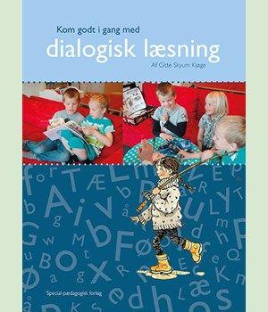 Kom godt i gang med dialogisk læsning - Special-pædagogisk forlag, Herning