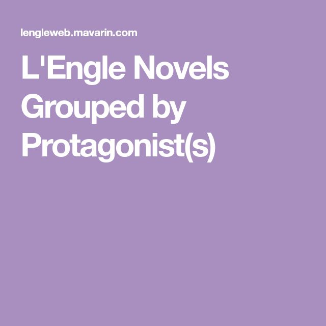 L'Engle Novels Grouped by Protagonist(s)
