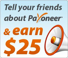 Refer your friends to Payoneer and  Earn $25 for each referral* Get $25 when you sign up at Payoneer http://share.payoneer-affiliates.com/a/clk/3z88JF