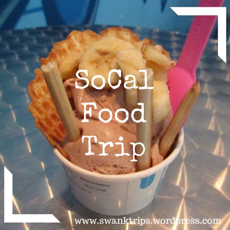 Southern California Eats - sweets and dining