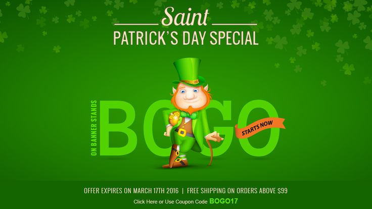 St. Patrick's Day Special Offers on Banner Stands Buy One Get On Free on Retractable Roll Up Banner Stands, X Banner Stands and Bamboo Banner Stands Coupon Code:BOGO17 Exp:17 March,2016