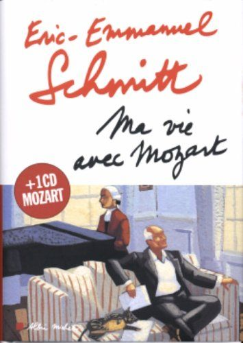 Ma vie avec Mozart: inclus un CD Mozart by Eric-Emmanuel Schmitt http://www.amazon.ca/dp/2226168206/ref=cm_sw_r_pi_dp_NmtOub0CY49EG