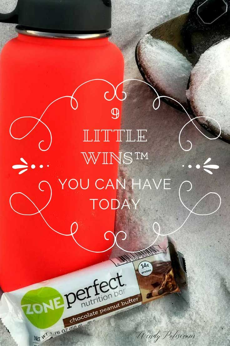 9 Little Wins You Can Have Today #LittleWins #ad  @ZonePerfect