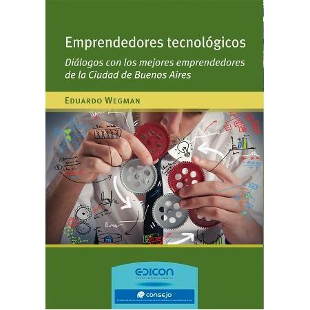 Emprendedores tecnológicos, Eduardo Wegman. EDICON. Patricia Iacovone Agente.