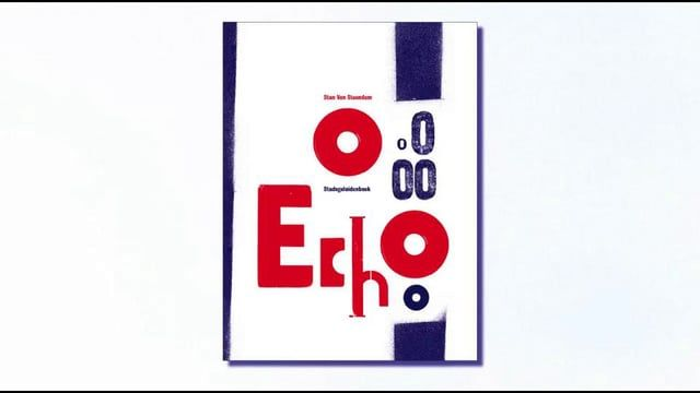 O ECHO Book by Stan Van Steendam, editor Uitgeverij Vrijdag video by Stan Van Steendam, music by Jeroen Joosten  Copyright 2012