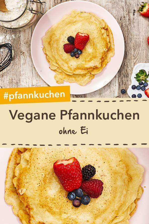 Vegane Pfannkuchen Rezept Lebensmittel In 2019 Rezepte Vegane Pfannkuchen Und Pfannkuchen