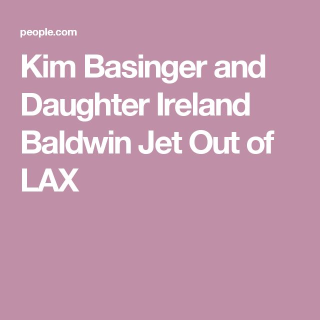 Kim Basinger and Daughter Ireland Baldwin Jet Out of LAX