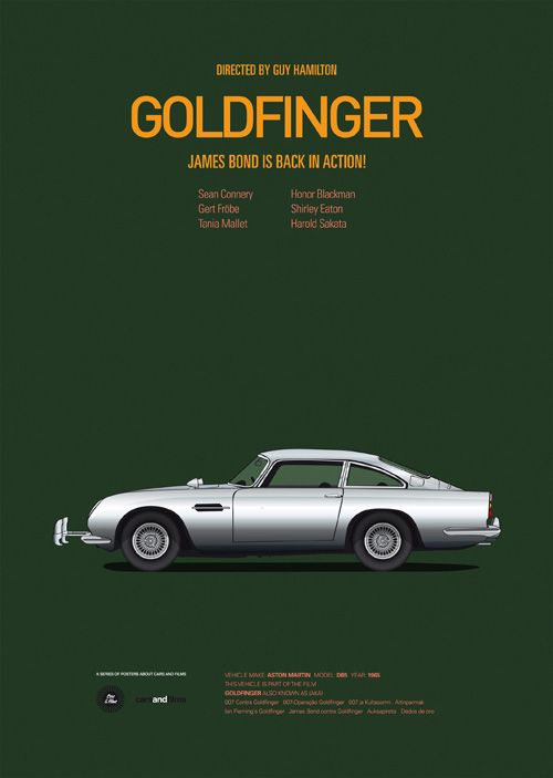 Classic Posters of Iconic Movie Cars - Goldfinger - Cars And Films is a series of prints paying homage to some great films and the iconic vehicles used in them by graphic and web designer Jesús Prudencio.