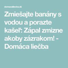 Zmiešajte banány s vodou a porazte kašeľ: Zápal zmizne akoby zázrakom! - Domáca liečba