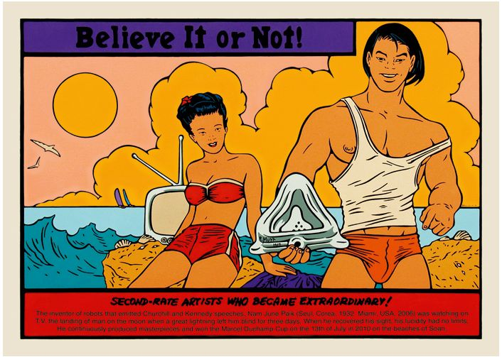 """¡Aunque Ud. no lo crea! ¡Artistas mediocres que se volvieron extraordinarios! (Nam June Paik)"", (""Believe It or Not! Second-Rate Artists Who Became Extraordinary! [Nam June Paik]""). 2010. Acrylic on canvas, 100 x 140 cm."