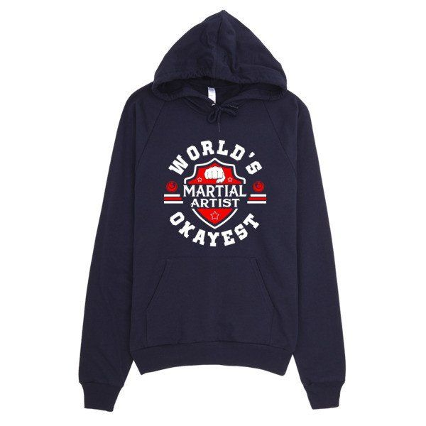 World's Okayest Martial Artist MMA Hoodie. This American Apparel hoodie is made out of California fleece which, opposed to typical synthetic fleece, is made of 100% extra soft ring-spun combed cotton.