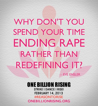 One Billion Rising: I refuse to watch as more than one billion women experience violence on the planet. I'm joining V-Day on 02.14.13 in a global strike to demand an end to the violence.