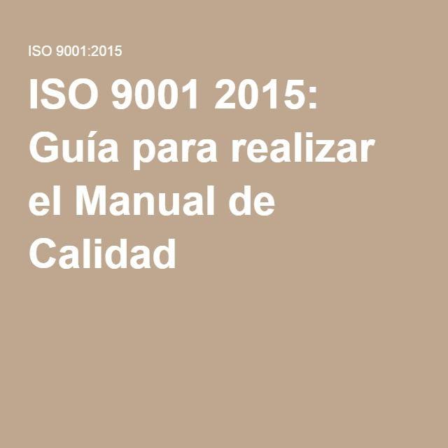 ISO 9001 2015: Guía para realizar el Manual de Calidad