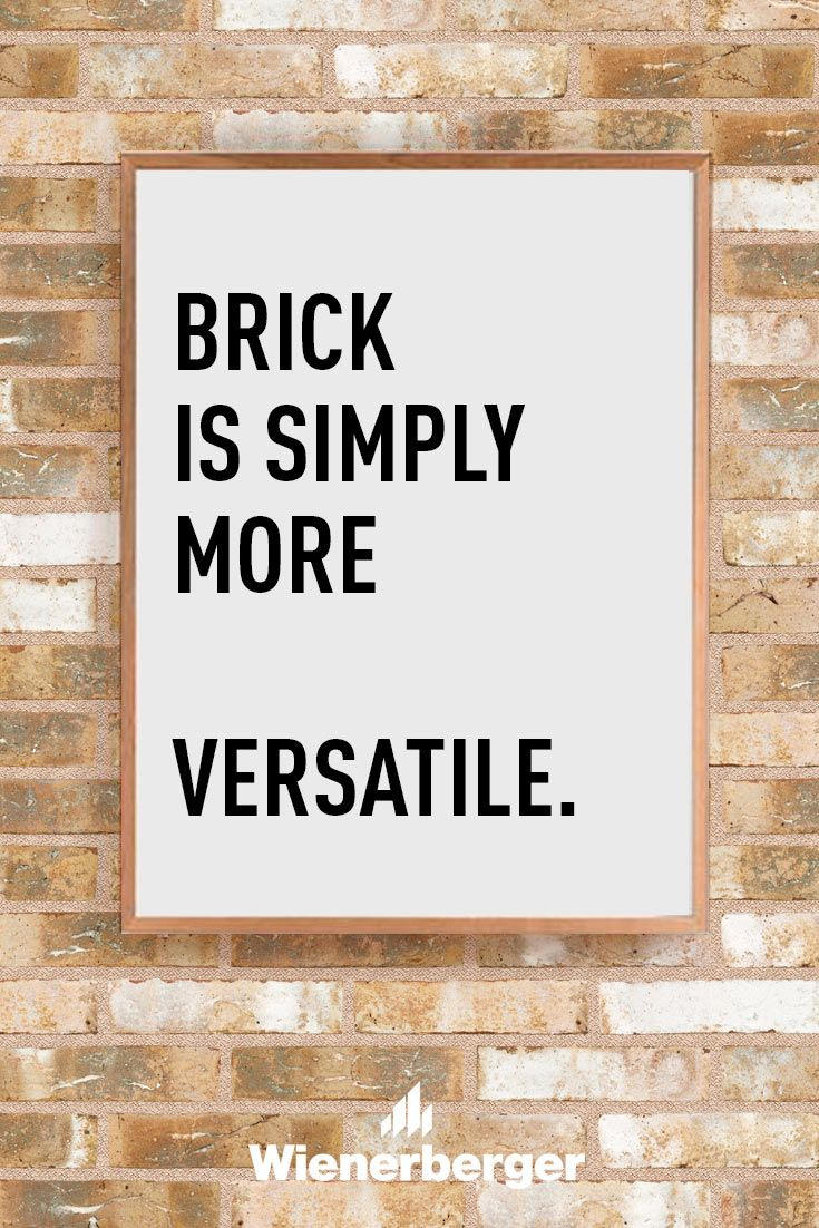 Brick is simply more versatile.