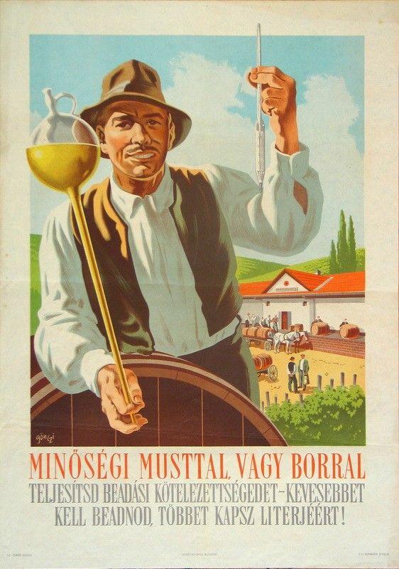 Gönczi Gebhardt Tibor (graf.) - Minőségi musttal, vagy borral teljesítsd beadási kötelezettségedet... [PLAKÁT] - Múzeum Antikvárium
