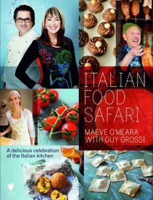 Italian Food Safari: A Delicious Celebration of the Italian Kitchen by Maeve O'Meara and #GuyGrossi