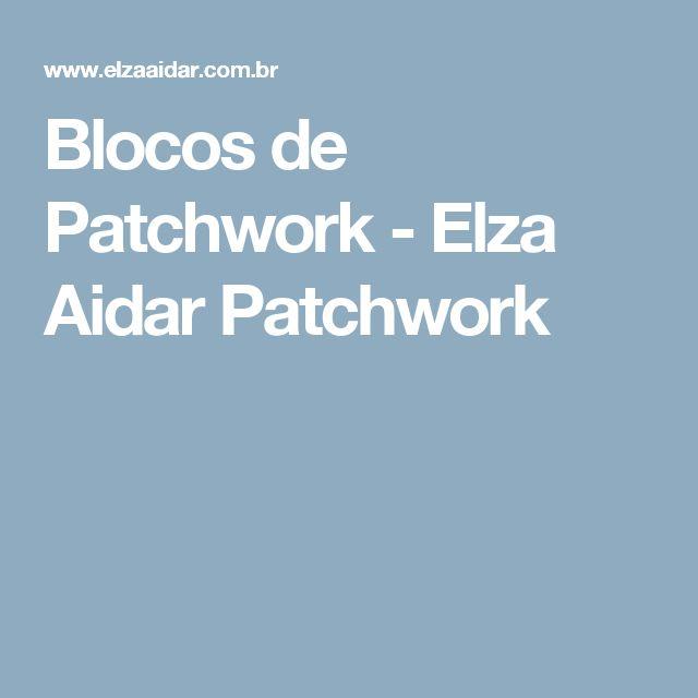 Blocos de Patchwork - Elza Aidar Patchwork