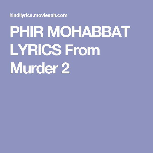PHIR MOHABBAT LYRICS From Murder 2