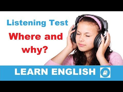 Learn English - Listening Test: Where and Why? - E-ANGOL