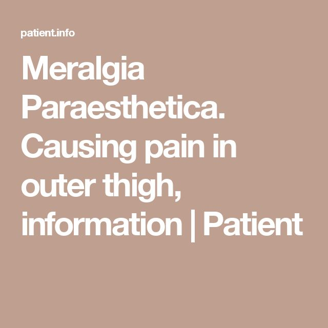 Meralgia Paraesthetica. Causing pain in outer thigh, information | Patient