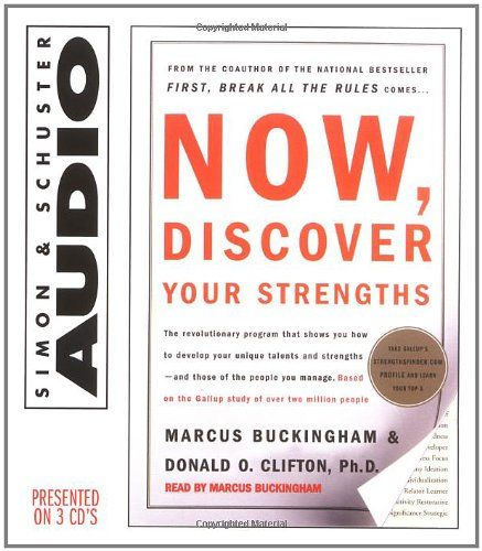 Now, Discover Your Strengths by Marcus Buckingham…