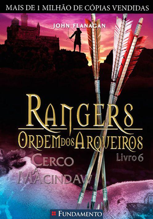 Cerco a Macindaw - Rangers, a Ordem dos Arqueiros Vol. 6 - John Flanagan