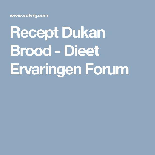 Recept Dukan Brood - Dieet Ervaringen Forum