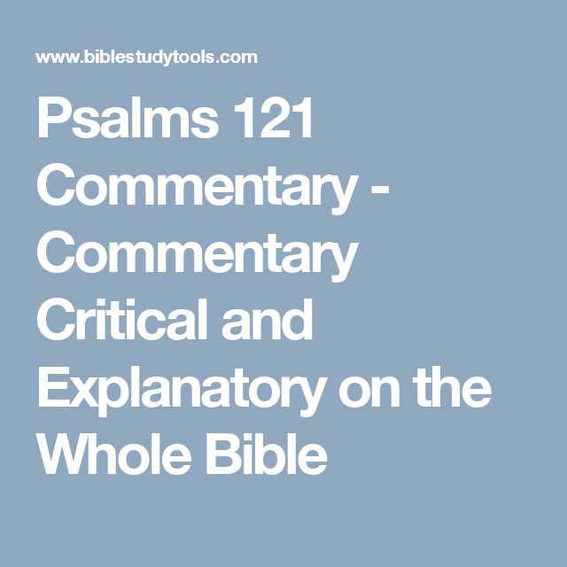 Psalms 121 Commentary - Commentary Critical and Explanatory on the Whole Bible