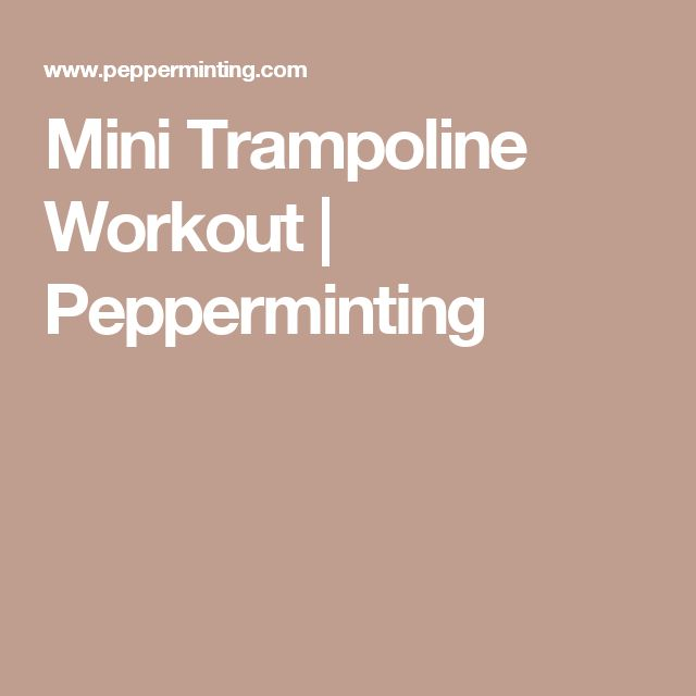 Mini Trampoline Workout | Pepperminting