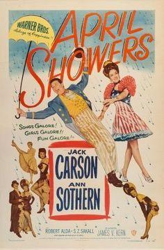 April Showers (1948) Stars:Jack Carson, Robert Ellis and Ann Sothern, Robert Alda, S.Z. Sakall, Robert Ellis ~ Director: James V. Kern