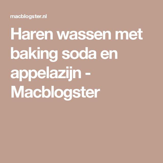 Haren wassen met baking soda en appelazijn - Macblogster