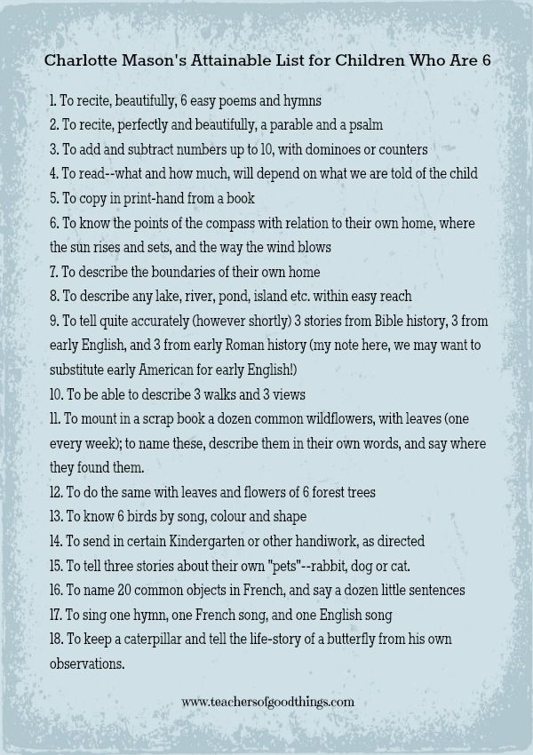 "18 Things Charlotte Mason Expected 6 Year Olds to Know (with a Printable)-- this is actually ""Formidable List of Attainments for a Child of Six"" and was meant to begin when chilren turned 6 not what they should know by 6 years."