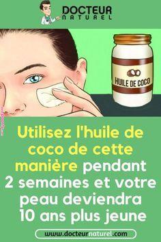 Utilisez l'huile de coco de cette manière pendant 2 semaines et votre peau deviendra 10 ans plus jeune
