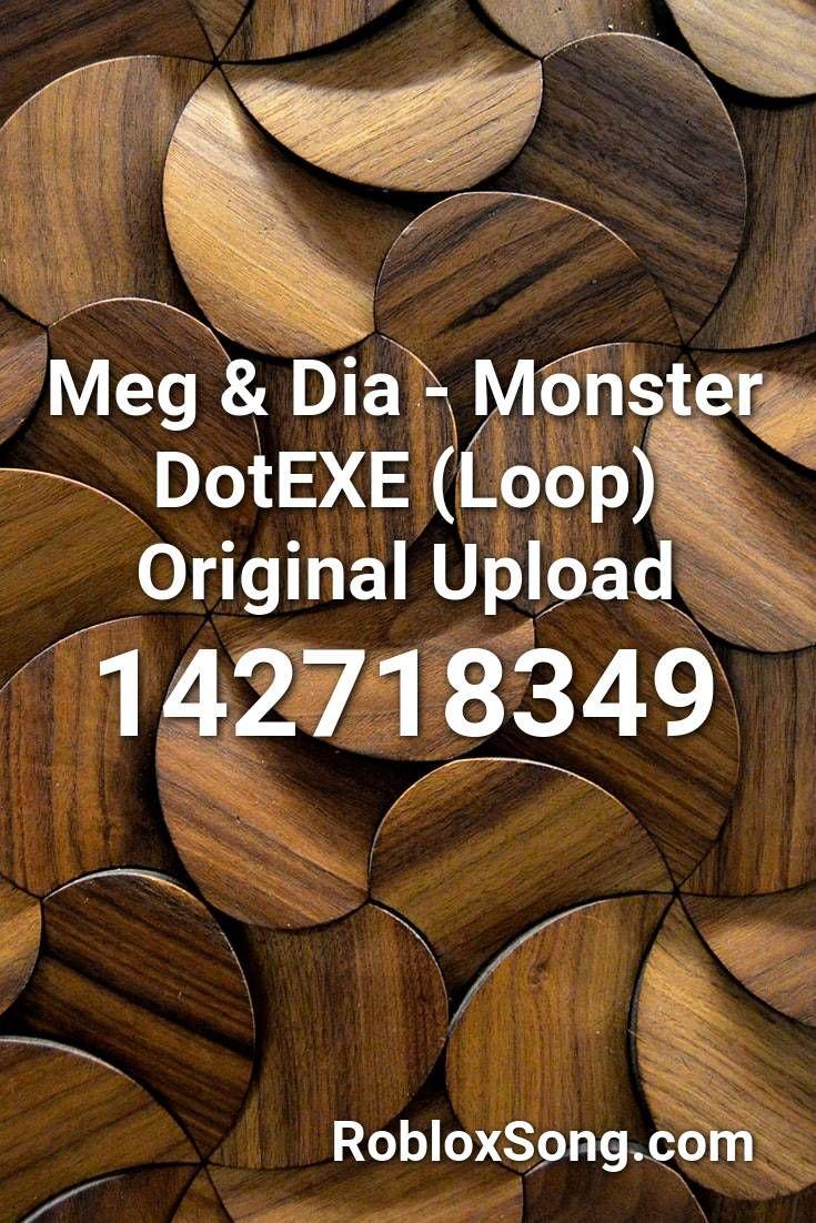 Meg Dia Monster Dotexe Loop Original Upload Roblox Id