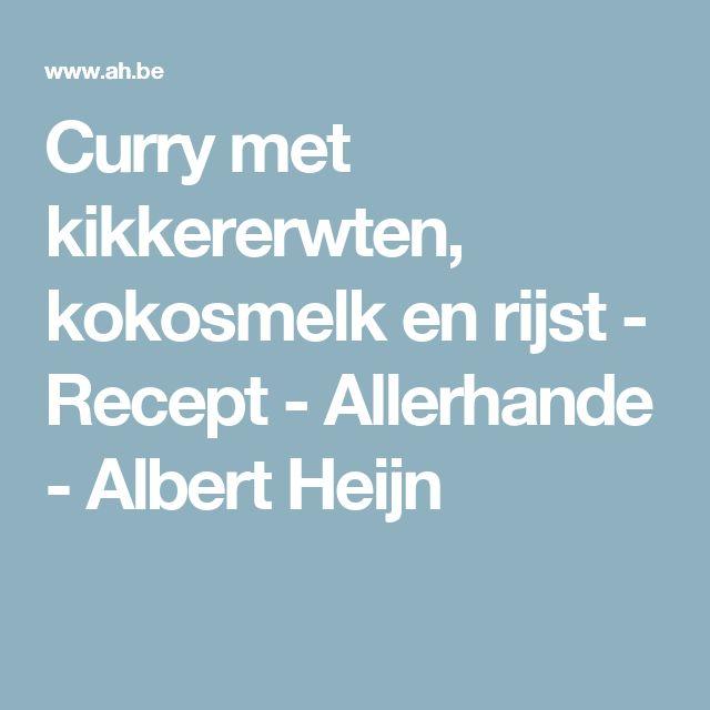 Curry met kikkererwten, kokosmelk en rijst - Recept - Allerhande - Albert Heijn