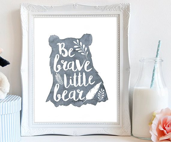 Be brave little bear printable with a watercolor bear silhouette is designed in…