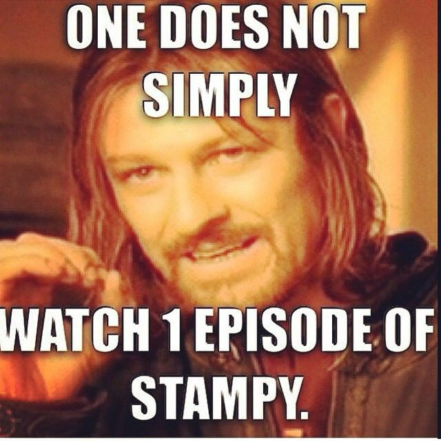 Stampy is kind of annoying but somehow I can't help but watch a ton of his vids