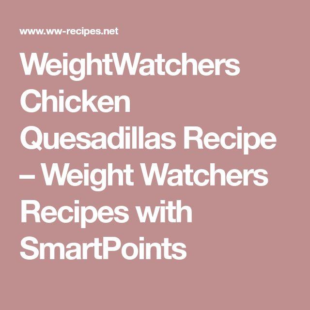 WeightWatchers Chicken Quesadillas Recipe – Weight Watchers Recipes with SmartPoints