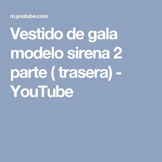 Vestido de gala modelo sirena 2 parte ( trasera) - YouTube
