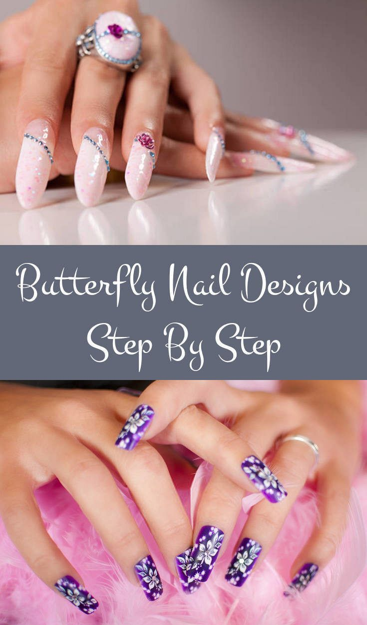 Butterfly Nail Designs Step By Step Great Looking Nail Art Is Not