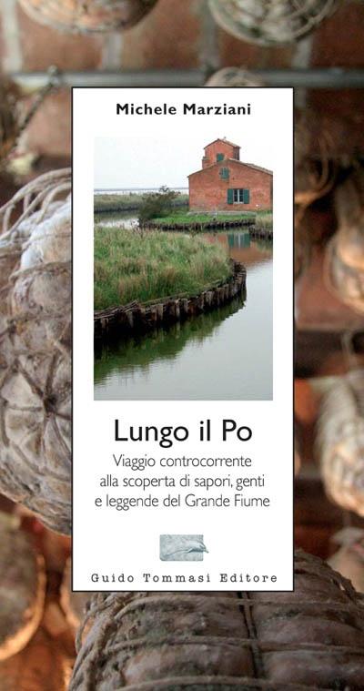 Lungo il Po - Guido Tommasi Editore Milano - 2008 - Euro 13