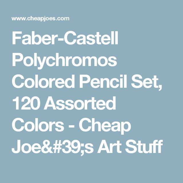 Faber-Castell Polychromos Colored Pencil Set, 120 Assorted Colors - Cheap Joe's Art Stuff