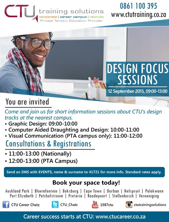 Come and join us for short information sessions about CTU's design tracks at your nearest campus: 12 September 2015. #CTUDesign