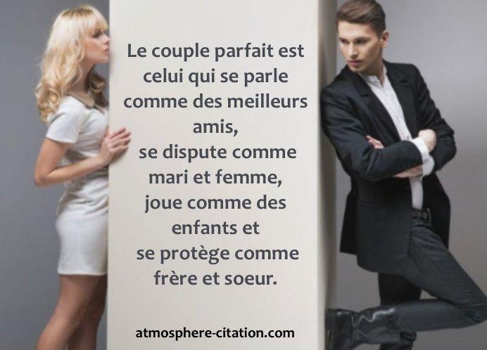 Le couple parfait  Trouvez encore plus de citations et de dictons sur: http://www.atmosphere-citation.com/amour/le-couple-parfait.html?